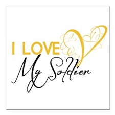 """I love my Soldier! Square Car Magnet 3"""" x 3"""""""