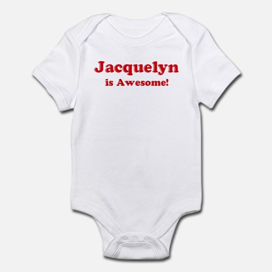 Jacquelyn is Awesome Infant Bodysuit