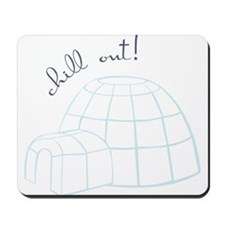 Chill Out Igloo Mousepad