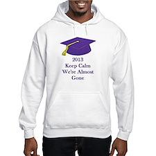 Keep Calm We're Almost Gone Senior Graduate Hoodie