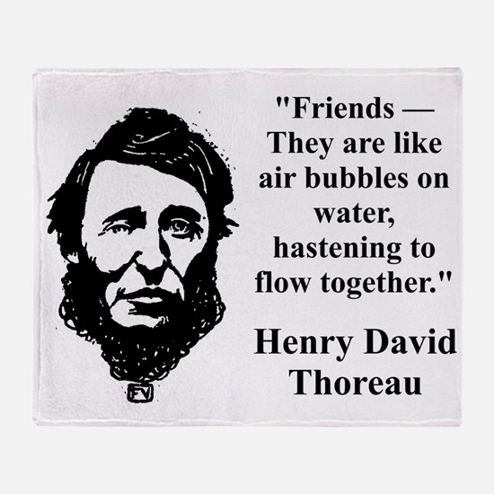 Friends They Are Like Bubbles - Thoreau Throw Blan