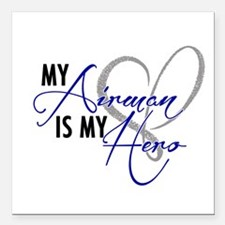 """My Airman is My Hero! Square Car Magnet 3"""" x 3"""""""