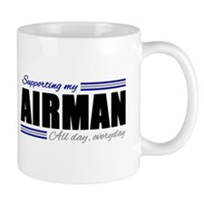 Supporting my Airman, All day, Everyday! Mug