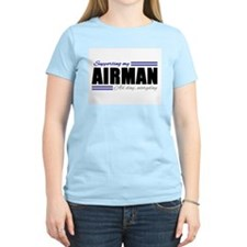 Supporting my Airman, All day, Everyday! T-Shirt