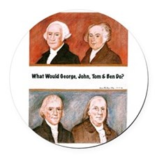 What Would George, John, Tom Ben Do? Round Car Mag