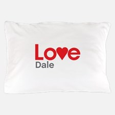 I Love Dale Pillow Case