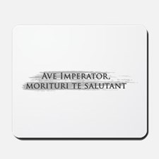 Ave Imperator Mousepad