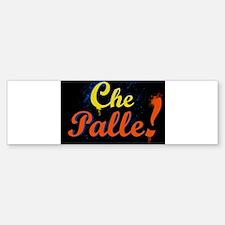 Che Palle! Bumper Bumper Bumper Sticker