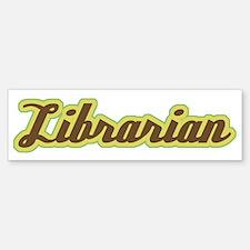 Librarian (Script) Bumper Bumper Bumper Sticker