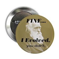 "CHARLES DARWIN ""I Evolved"" Button"