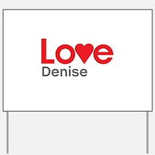 I Love Denise Yard Sign