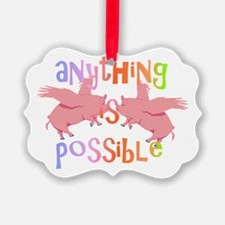 Anything is Possible Ornament