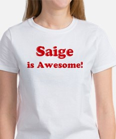 Saige is Awesome Women's T-Shirt