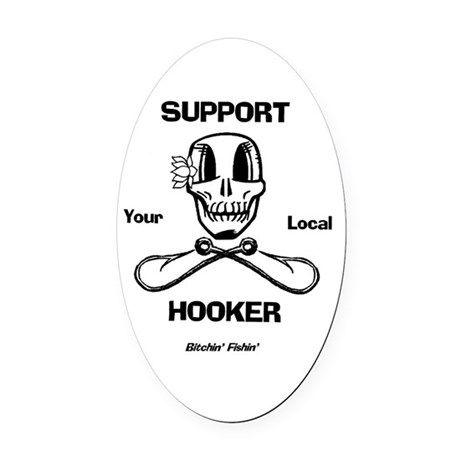 Support Your Local Hooker Oval Car Magnet