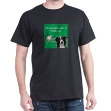 Do you really want to herd me? T-Shirt