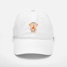 I Wear Orange for my Wife Baseball Baseball Baseball Cap
