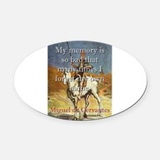 My Memory Is So Bad - Cervantes Oval Car Magnet