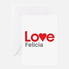 I Love Felicia Greeting Card