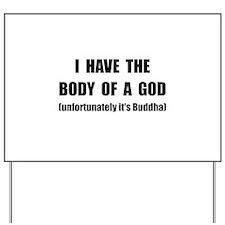 Buddha Body Yard Sign