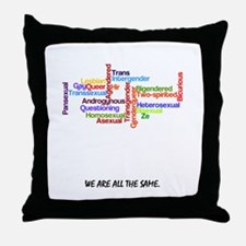 We are all the same Throw Pillow