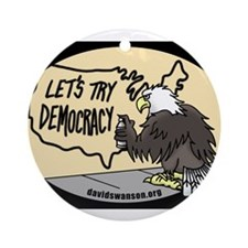 Lets Try Democracy Ornament (Round)