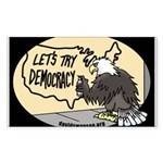 Lets Try Democracy Sticker