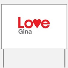 I Love Gina Yard Sign