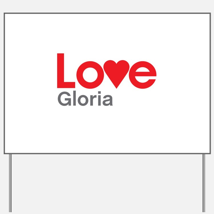 I Love Gloria Yard Sign