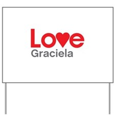 I Love Graciela Yard Sign