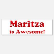 Maritza is Awesome Bumper Bumper Bumper Sticker