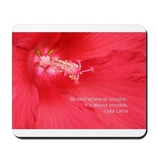 Dalai Lama Quote: Be kind. Mousepad