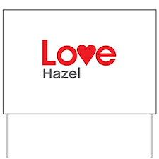 I Love Hazel Yard Sign