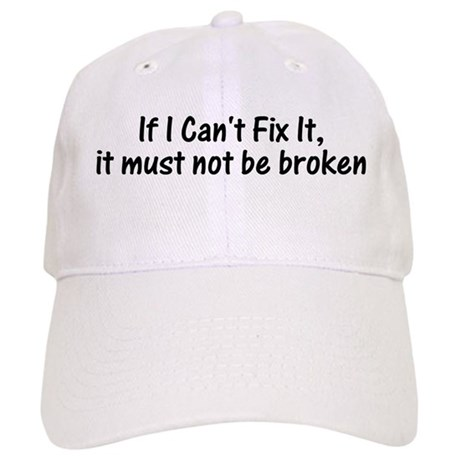 If I Cant Fix It, It Must Not Be Broken Baseball C