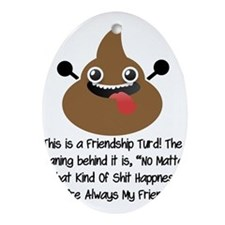 Friendship Turd Ornament (Oval)