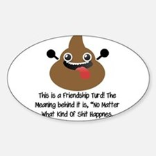 Friendship Turd Decal