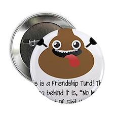 """Friendship Turd 2.25"""" Button"""