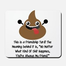 Friendship Turd Mousepad