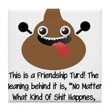 Friendship Turd Tile Coaster