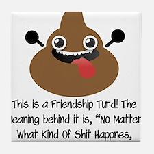 Friendship Turd Tile Coaster