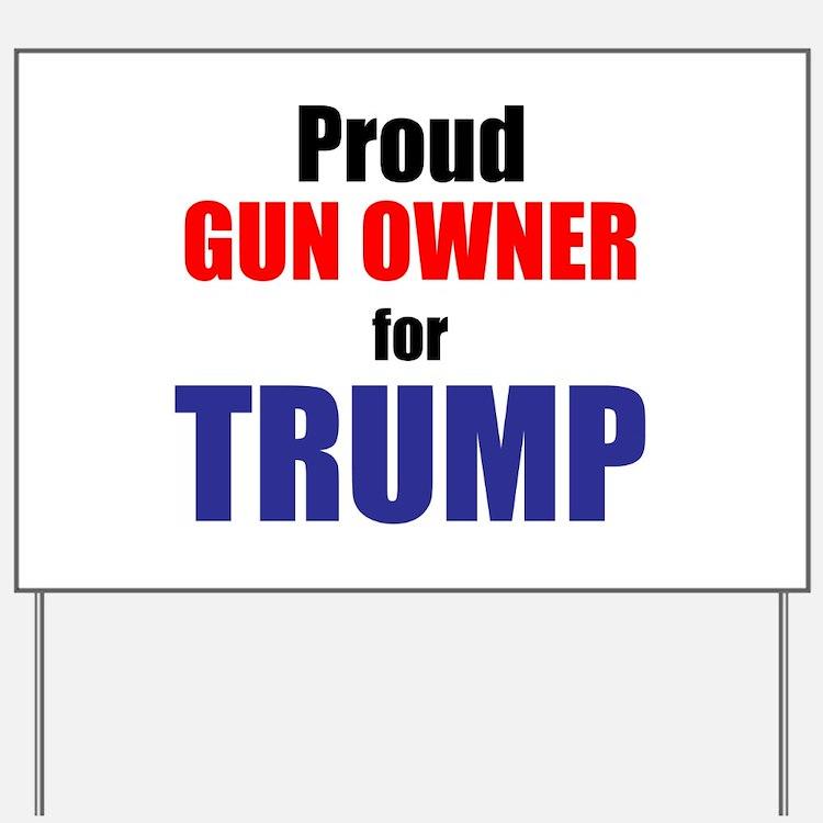 Proud Gun Owner for TRUMP Yard Sign