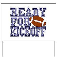 Ready For Kickoff Yard Sign