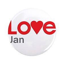 """I Love Jan 3.5"""" Button"""