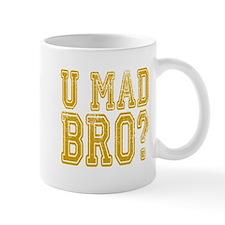 U Mad Bro Mug