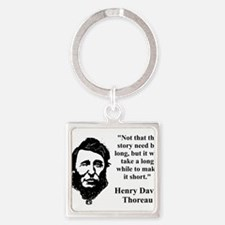 Not That The Story Need Be Long - Thoreau Keychain