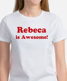 Rebeca is Awesome Women's T-Shirt