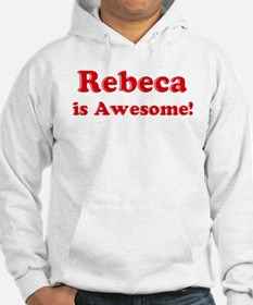 Rebeca is Awesome Hoodie Sweatshirt