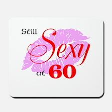 Still Sexy at 60 Mousepad