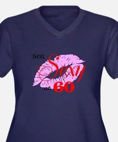 Still Sexy at 60 Plus Size T-Shirt