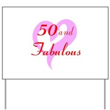50 and Fabulous Yard Sign