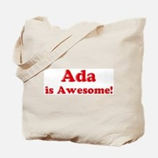 Ada is Awesome Tote Bag